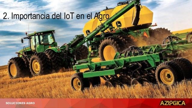 2. Importancia del IoT en el Agro SOLUCIONES AGRO