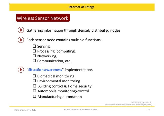 Internet of Things  Wireless  Sensor  Network   Gathering  informaOon  through  densely  distributed  node...