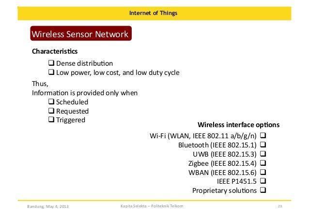 Internet of Things  Wireless  Sensor  Network   CharacterisKcs   Dense  distribuOon      Low  power, ...
