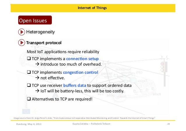 Internet of Things  Open  Issues   Heterogeneity   Transport  protocol   Most  IoT  applicaOons  require ...