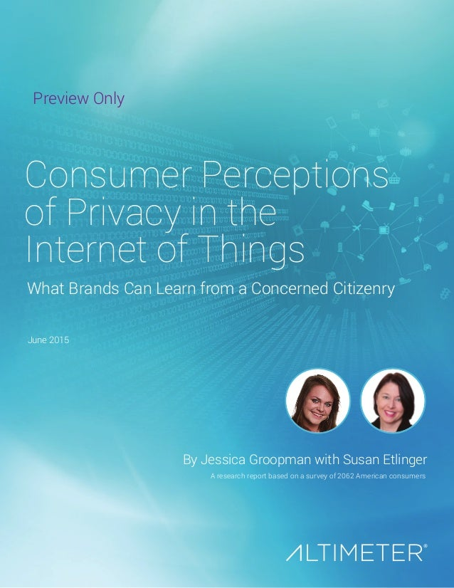 June 2015 By Jessica Groopman with Susan Etlinger A research report based on a survey of 2062 American consumers Consumer ...