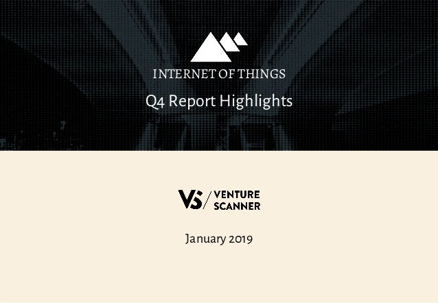 January 2019 Q4 Report Highlights INTERNET OF THINGS