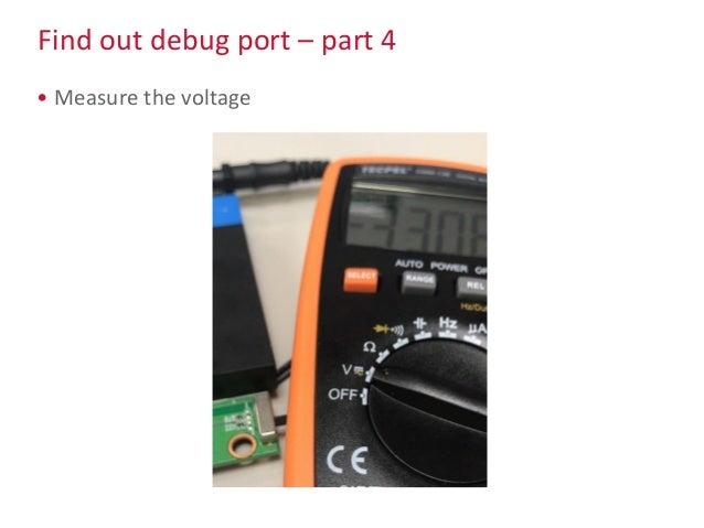 Find out debug port – part 4 • Measure the voltage