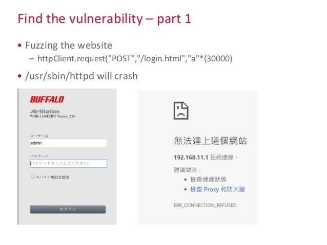 "Find the vulnerability – part 1 • Fuzzing the website – httpClient.request(""POST"",""/login.html"",""a""*(30000) • /usr/sbin/ht..."