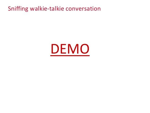 Sniffing walkie-talkie conversation DEMO