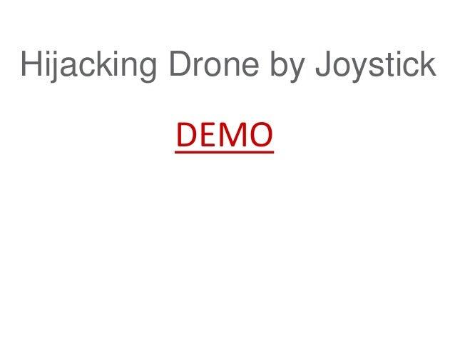 DEMO Hijacking Drone by Joystick