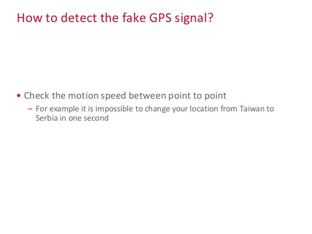 How to detect the fake GPS signal? • Validate the GPS sub-frame data