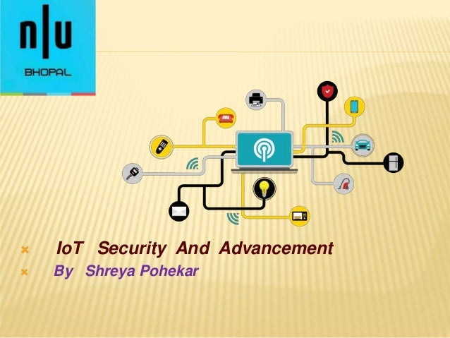  IoT Security And Advancement  By Shreya Pohekar