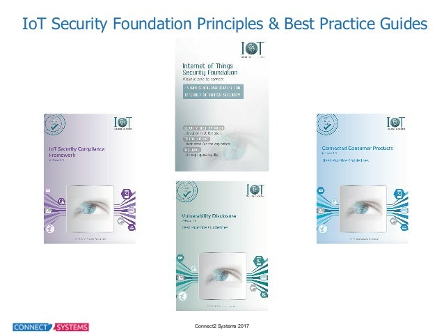 Connect2 Systems 2017 IoT Security Foundation Principles & Best Practice Guides