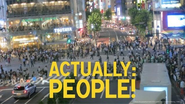 Actually: People!https://luggagetagtravels.files.wordpress.com/2012/08/img_1486.jpg