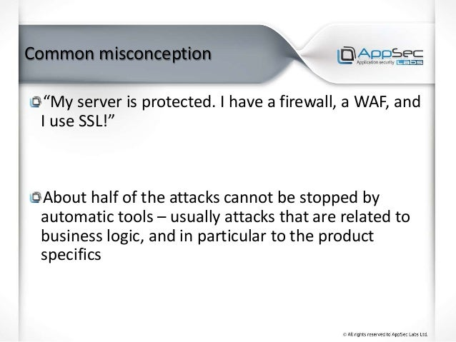 """Common misconception """"My server is protected. I have a firewall, a WAF, and I use SSL!"""" About half of the attacks cannot b..."""