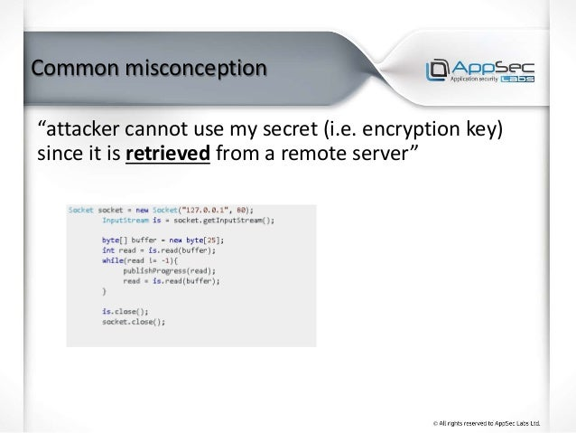 """Common misconception """"attacker cannot use my secret (i.e. encryption key) since it is retrieved from a remote server"""""""