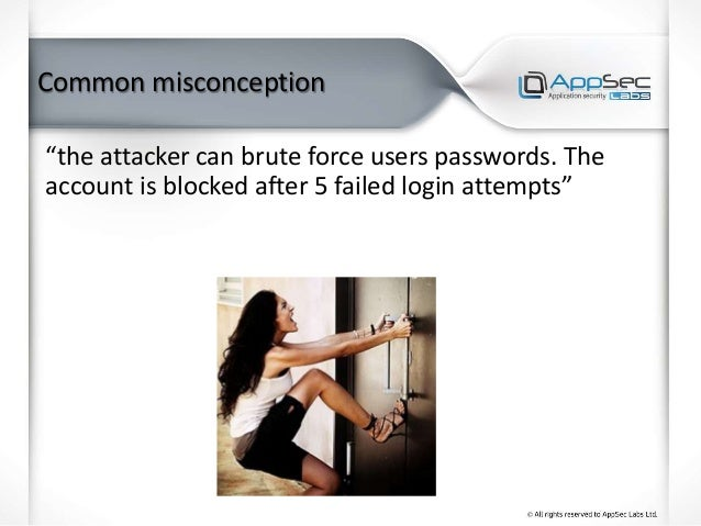 """Common misconception """"the attacker can brute force users passwords. The account is blocked after 5 failed login attempts"""""""
