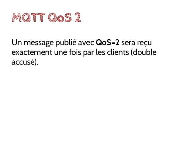 MQTT Last will & Testament Les client peuvent se connecter et se déconnecter du réseau fréquemment de façon inattendue. La...