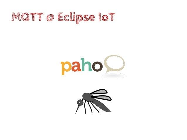 Eclipse Paho Clients MQTT Open-source. Choisissez votre langage ! Java, JavaScript, C/C++, Go, Obj C, Lua, Python … http:/...