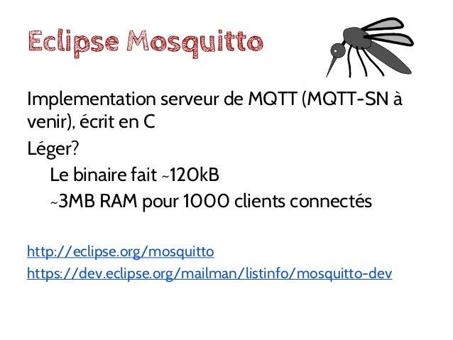 MQTT pour Arduino! ● Supporte seulement QoS 0 ● Taille max d'un message limité Code: https://github. com/knolleary/pubsubc...