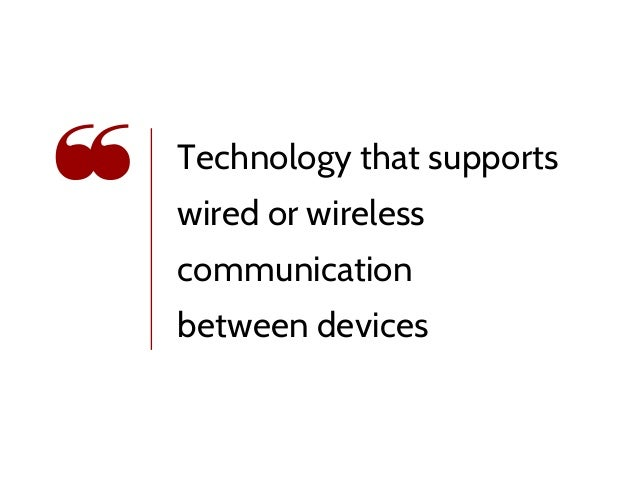 Technology that supports wired or wireless communication between devices ❝