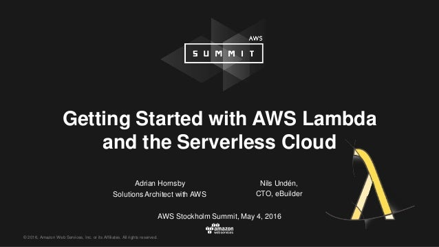 © 2016, Amazon Web Services, Inc. or its Affiliates. All rights reserved. Adrian Hornsby Solutions Architect with AWS AWS ...