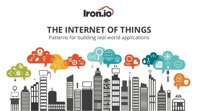 THE INTERNET OF THINGS Patterns for building real world applications