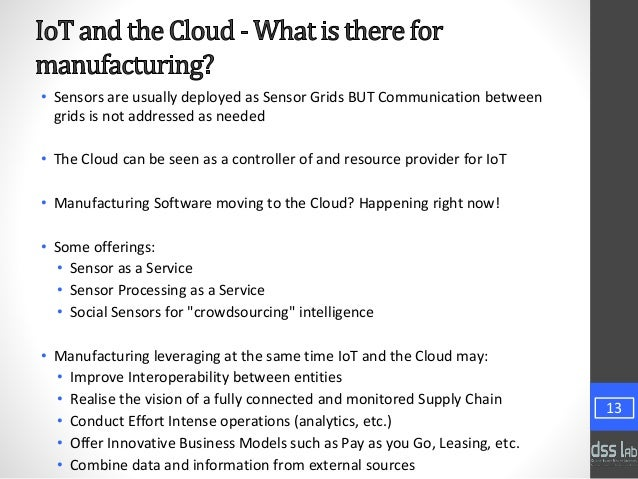 • Sensors are usually deployed as Sensor Grids BUT Communication between grids is not addressed as needed • The Cloud can ...