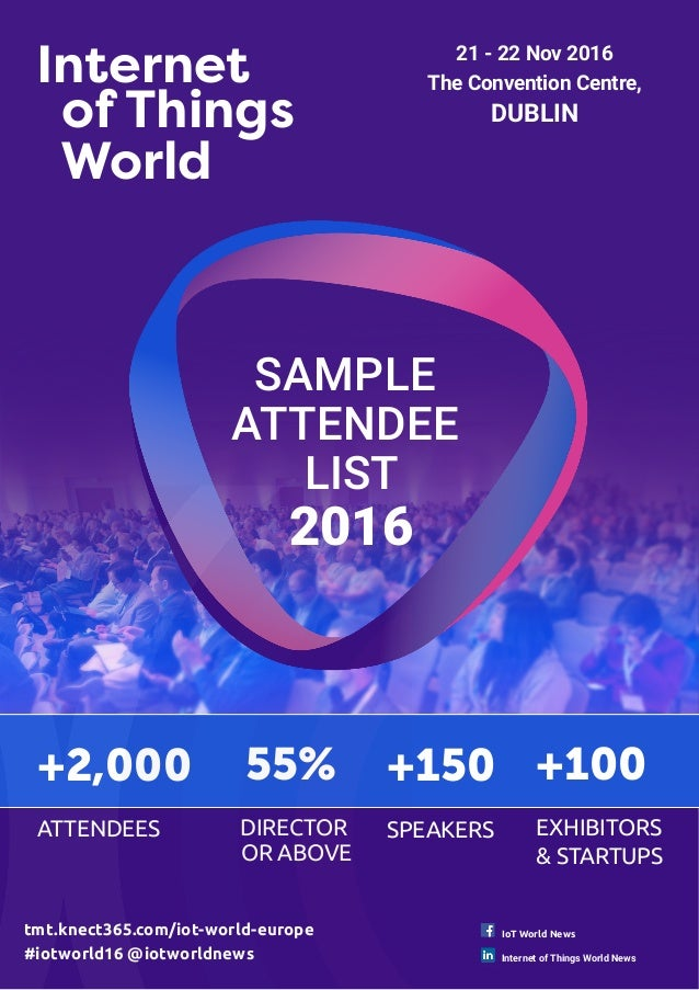 tmt.knect365.com/iot-world-europe #iotworld16 @iotworldnews +2,000 ATTENDEES 55% DIRECTOR OR ABOVE +150 SPEAKERS +100 EXHI...
