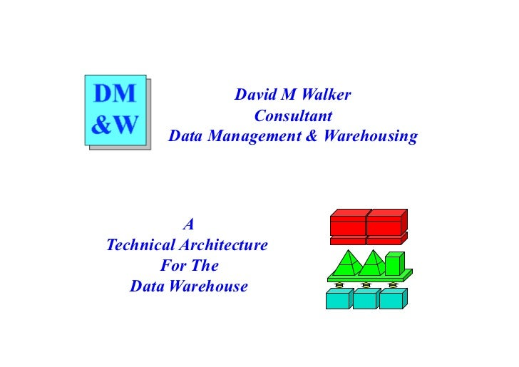 David M Walker                 Consultant        Data Management & Warehousing          ATechnical Architecture       For ...