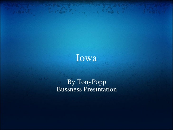 Iowa By TonyPopp Bussness Presintation