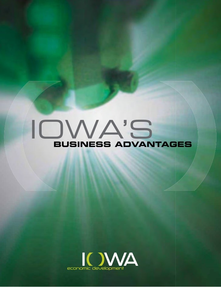 Iowa's business climate has never been more favorable. Iowa has the lowest cost of doingbusiness in the nation, is perfect...