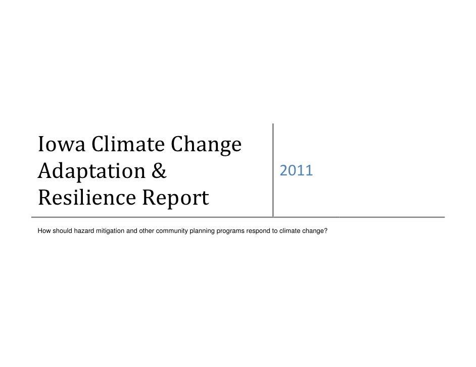 Iowa Climate ChangeAdaptation &                                                                 2011Resilience ReportHow s...