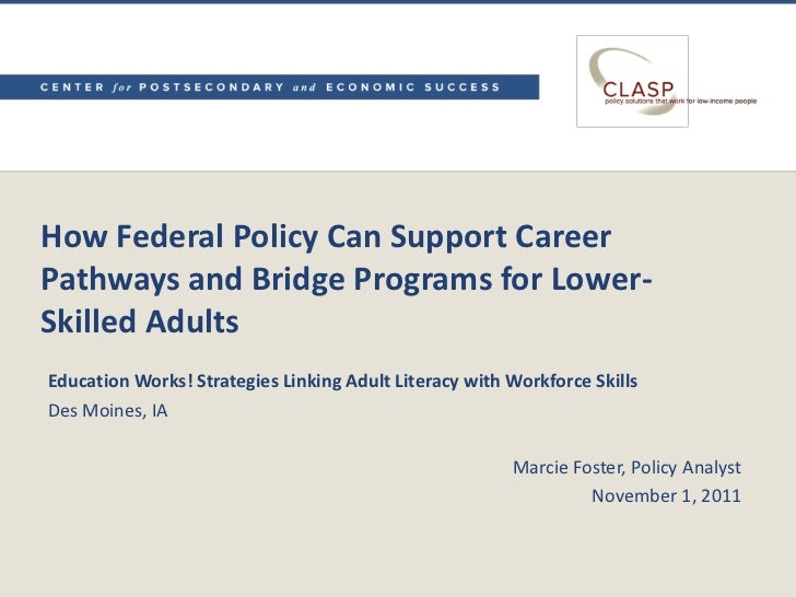 How Federal Policy Can Support CareerPathways and Bridge Programs for Lower-Skilled AdultsEducation Works! Strategies Link...