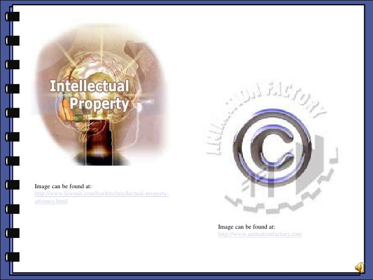 Image can be found at:<br />http://www.lawsuit.com/lawbits/intellectual-property-attorney.html<br />Image can be found at:...