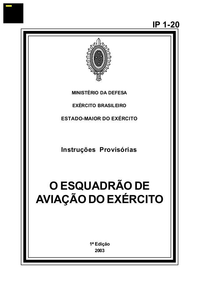 1ª Edição  2003  IP 1-20  MINISTÉRIO DA DEFESA  EXÉRCITO BRASILEIRO  ESTADO-MAIOR DO EXÉRCITO  Instruções Provisórias  O E...