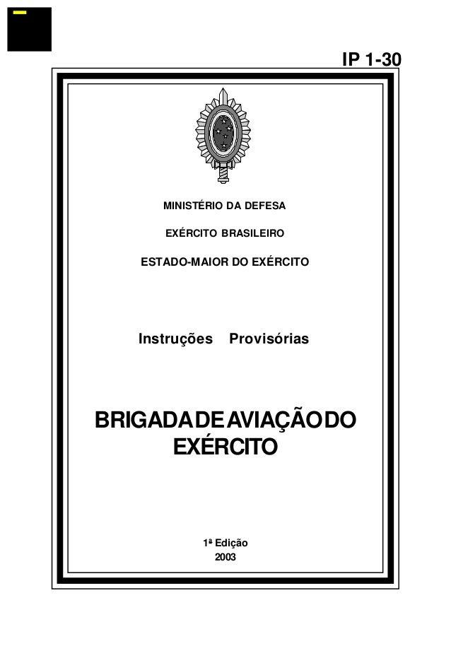 1ª Edição  2003  IP 1-30  MINISTÉRIO DA DEFESA  EXÉRCITO BRASILEIRO  ESTADO-MAIOR DO EXÉRCITO  Instruções Provisórias  BRI...