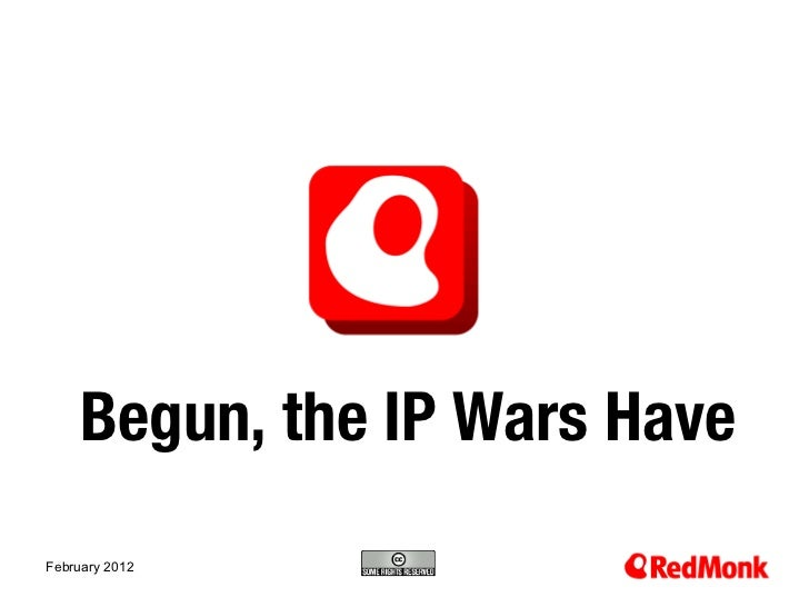 Begun, the IP Wars Have                10.20.2005February 2012