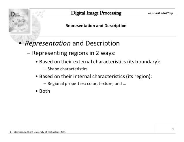 Digital Image Processing     ee.sharif.edu/~dip                                                    Representation and Desc...