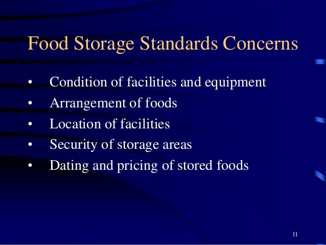 Food Storage Standards Concerns • Condition of facilities and equipment • Arrangement of foods • Location of facilities • ...