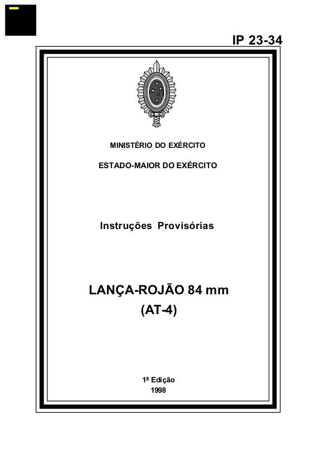 1ª Edição  1998  IP 23-34  MINISTÉRIO DO EXÉRCITO  ESTADO-MAIOR DO EXÉRCITO  Instruções Provisórias  LANÇA-ROJÃO 84 mm  (A...