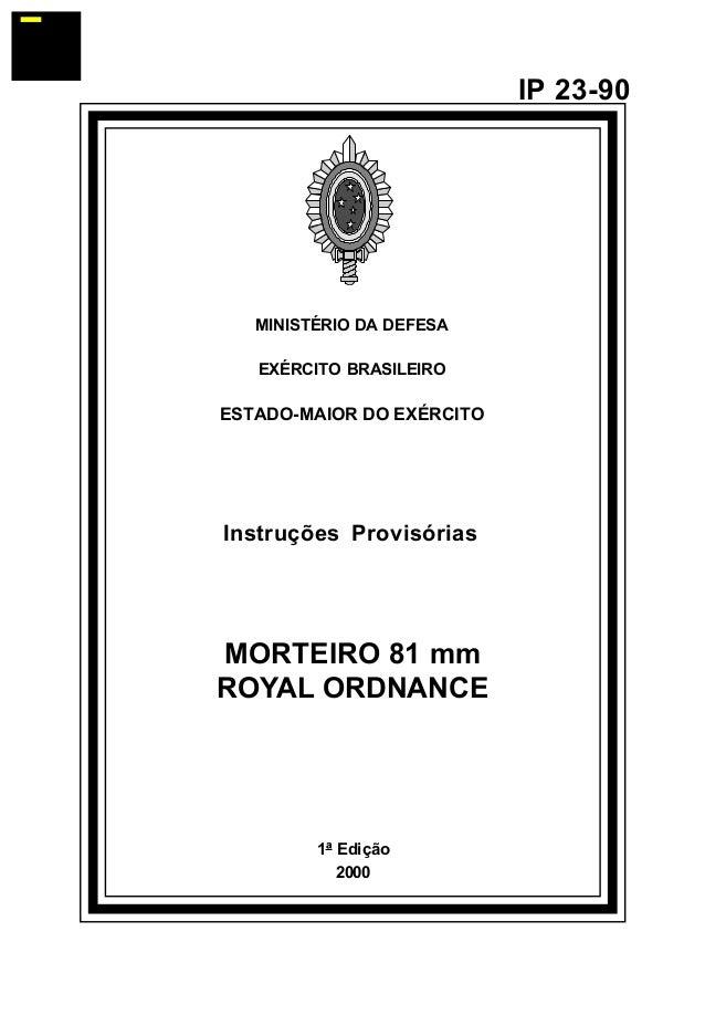 1ª Edição  2000  IP 23-90  MINISTÉRIO DA DEFESA  EXÉRCITO BRASILEIRO  ESTADO-MAIOR DO EXÉRCITO  Instruções Provisórias  MO...