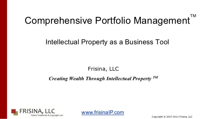 TMComprehensive Portfolio Management    Intellectual Property as a Business Tool                      Frisina, LLC     Cre...