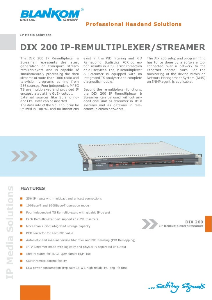 Professional Headend Solutions                     IP Media Solutions                     DIX 200 IP-REMULTIPLEXER/STREAME...