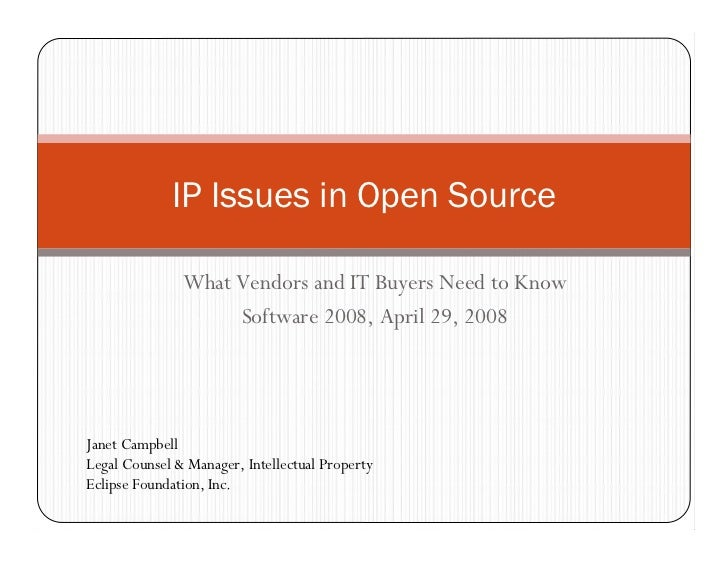 IP Issues in Open Source                 What Vendors and IT Buyers Need to Know                     Software 2008, April ...