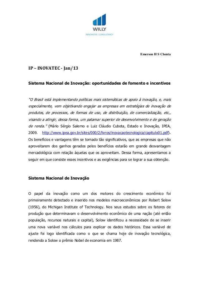 """Emerson H S ChentaIP – INOVATEC - Jan/13Sistema Nacional de Inovação: oportunidades de fomento e incentivos""""O Brasil está ..."""