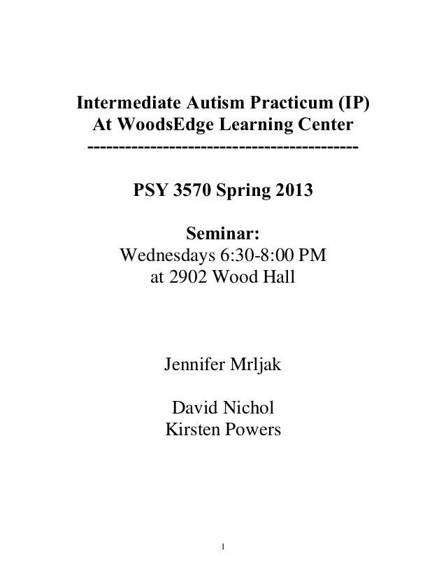 Intermediate Autism Practicum (IP)  At WoodsEdge Learning Center -------------------------------------------        PSY 35...