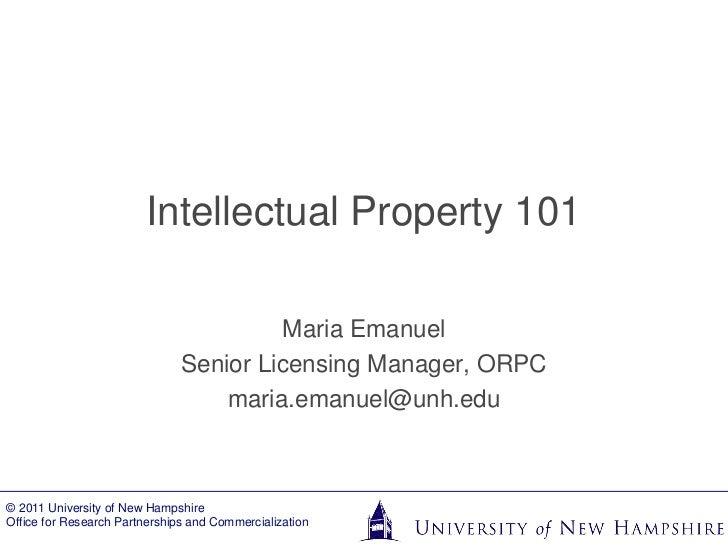 Intellectual Property 101                                        Maria Emanuel                               Senior Licens...