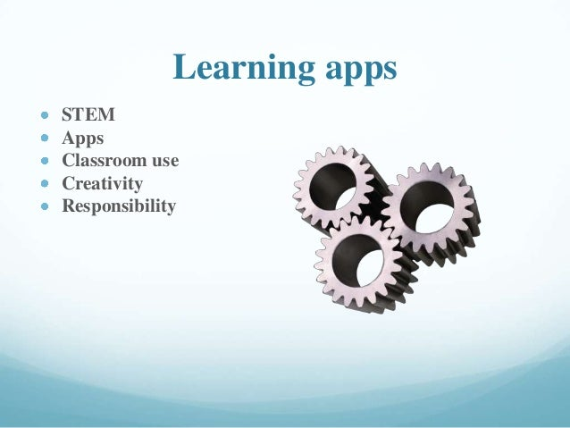 Learning apps STEM Apps Classroom use Creativity Responsibility