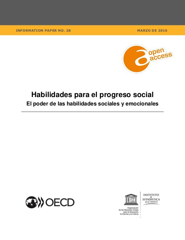 INFORMATION PAPER NO. 28 MARZO DE 2016 Habilidades para el progreso social El poder de las habilidades sociales y emociona...
