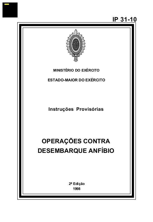 2ª Edição  1998  IP 31-10  MINISTÉRIO DO EXÉRCITO  ESTADO-MAIOR DO EXÉRCITO  Instruções Provisórias  OPERAÇÕES CONTRA  DES...