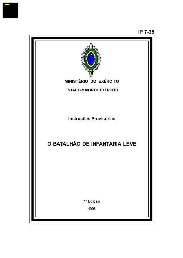 MINISTÉRIO DO EXÉRCITO  ESTADO-MAIOR DO EXÉRCITO  Instruções Provisórias  O BATALHÃO DE INFANTARIA LEVE  1ª Edição  1996  ...
