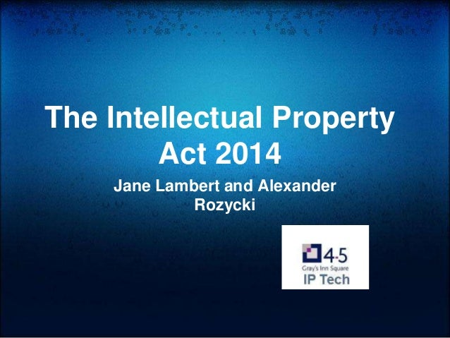 The Intellectual Property Act 2014 Jane Lambert and Alexander Rozycki