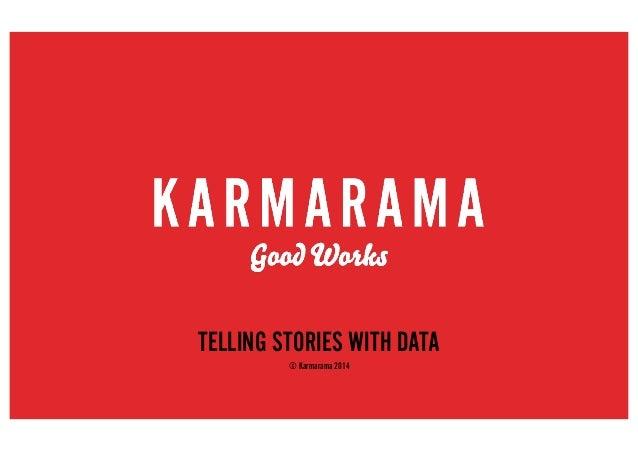 TELLING STORIES WITH DATA © Karmarama 2014